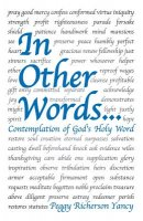 In Other Words . . .: Contemplation of God's Holy Word