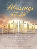 Blessings in the Book: Demystifying the Prophetic Text to Uncover the Blessings in the Book of Revelation