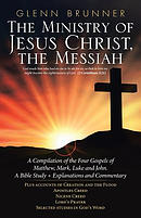 The Ministry of Jesus Christ, the Messiah: A Compilation of the Four Gospels of Matthew, Mark, Luke and John. a Bible Study + Explanations and Comment