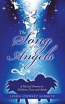 The Song of the Angels: A Musical Drama for Children, Teens and Adults