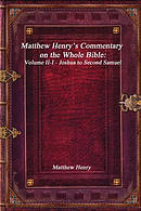Matthew Henry's Commentary on the Whole Bible: Volume II-I - Joshua to Second Samuel