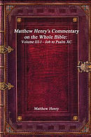 Matthew Henry's Commentary on the Whole Bible: Volume III-I - Job to Psalm XC