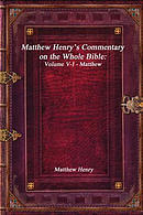 Matthew Henry's Commentary on the Whole Bible: Volume V-I - Matthew