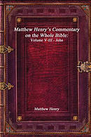 Matthew Henry's Commentary on the Whole Bible: Volume V-III - John