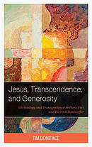 Jesus, Transcendence, and Generosity: Christology and Transcendence in Hans Frei and Dietrich Bonhoeffer