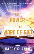 The Power of the Word of God: His Word Prospers, Delivers, Heals, and Blesses