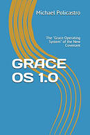 Grace OS 1.0: The Grace Operating System of the New Covenant