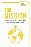 For Mission: The Need for Scriptural Cultural Theology