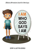 I Am Who God Says I Am: Biblical Affirmations Book for Little Boys