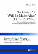 In Christ All Will be Made Alive (1 COR 15:12-58)