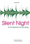 Silent Night: A Companion to the Song
