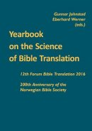 Yearbook on the Science of Bible Translation: 12th Forum Bible Translation 2016: 200th Anniversary of the Norwegian Bible Society