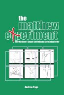 The Matthew Experiment: How Matthew's Gospel Can Help You Know Jesus Better