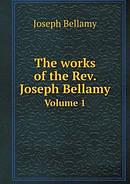 The Works of the REV. Joseph Bellamy Volume 1