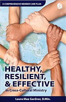 Healthy Resilient & Effective in Cross Cultural Ministry