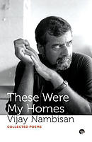 These Were My Homes: Collected Poems