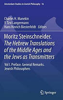 Moritz Steinschneider. the Hebrew Translations of the Middle Ages and the Jews as Transmitters Preface. General Remarks. Jewish Philosophers.