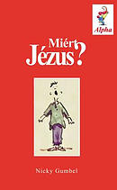 Why Jesus? Hungarian Edition