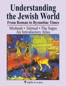 Understanding the Jewish World, From Roman to Byzantine Times