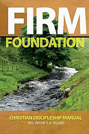 Firm Foundation: Christian Discipleship Manual