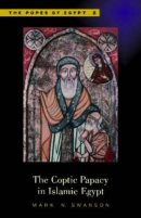 The Coptic Papacy in Islamic Egypt