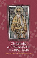 Christianity and Monasticism in Upper Egypt Akhmim and Sohag