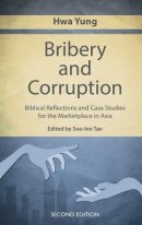 Bribery and Corruption: Biblical Reflections and Case Studies from the Marketplace in Asia