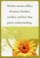 Mother Means Selfless Devotion - Prayer Card