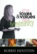She Loves & Values Her Femininity