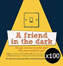 A Friend in the Dark Pack of 100