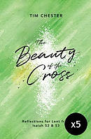 The Beauty of the Cross - The Good Book Company Lent Book for 2019 - Pack of 5