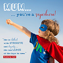 Mum You're A Superhero - Single Card