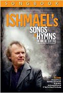 Ishmael's Songs & Hymns Songbook a talk by Ishmael