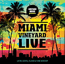 Miami Vineyard Live