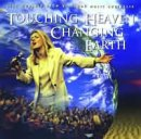 Touching Heaven Changing Earth CD