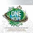 One Hope: Live Worship From Spring Harvest