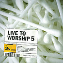 Live To Worship 5