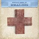 Worship Songs Of Healing CD