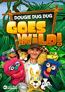 Duggie Dug Dug Goes Wild