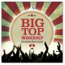 Big Top Worship CD