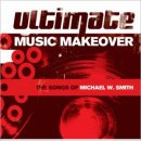 Ultimate Music Makeover CD - the music of Michael W Smith