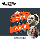 Only the Brave Day 4 Theme Session - Risk & Sacrifice a talk by Tania Bright & Dr Krish Kandiah