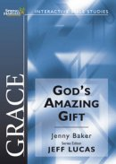 Grace - God's Amazing Gift: Spring Harvest Bible Study Workbook