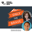 Only the Brave Day 4 Theme Session - Risk & Sacrifice a talk by Cathy Madavan & Sheridan Voysey