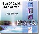 Son of David, Son of Man - Alec Motyer - Keswick Classics Series