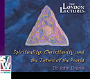Spirituality, Christianity And The Future Of The World a series of talks by Dr John Drane