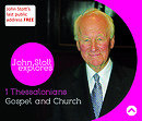 Gospel and Church: 1 Thessalonians a series of talks by Rev Dr John Stott