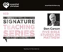 Matthew: Signature Teaching Series a talk by Don Carson
