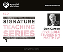 Matthew: Signature Teaching Series a talk by Don Carson