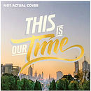 This Is Our Time CD/DVD Deluxe Edition